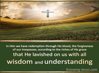 Ephesians 1:8 Riches Which He Lavished On Us. In All Wisdom And Insight (green)