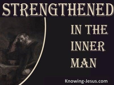 Ephesians 3:16 Prayer Be Strengthened In The Inner Man (brown)