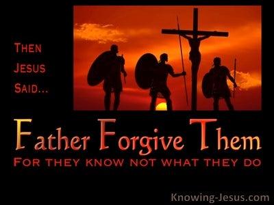Luke 23:34 Father Forgive (devotional)09:08 (black)