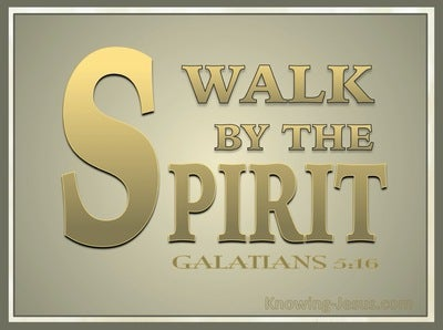 Galatians 5:16 Walk by the Spirit (gold)