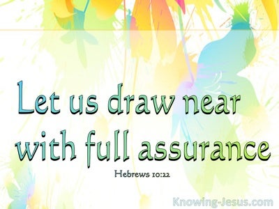 Hebrews 10:22 God, My Assurance (devotional)02:16 (green)