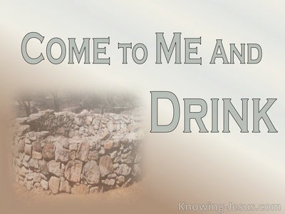 John 7:37 If Anyone Is Thirsty, Come To Me (beige)