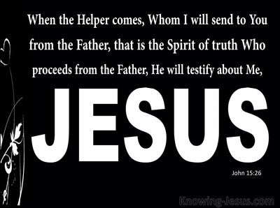 John 15:26 The Spirit Of Truth Will Testify About Me (white)