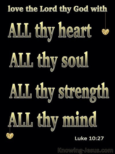 Luke 10:27 You Shall Love The Lord Your God (gold)