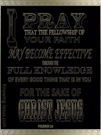 Philemon 1:6 I Pray That Your Faith May Be Effective (black)