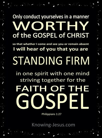 Philippians 1:27  Conduct Yourselves In A Worthy Manner (sage)