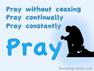 1 Thessalonians 5:17 Pray Without Ceasing (devotional)08:08 (blue)