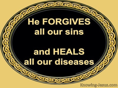 Psalm 103:3 He Forgive All Our Sin And Heals Our Diseases (black)
