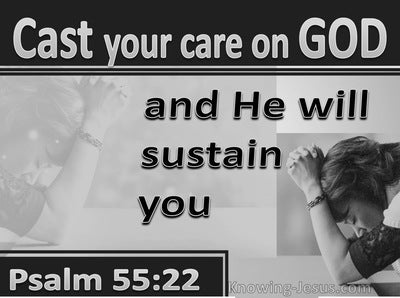 Psalm 55:22 Cast All Your Burdens On Him (gray)