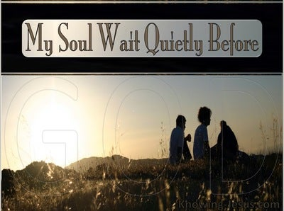 Psalm 62:5 My Soul Wait Quietly For God (brown)