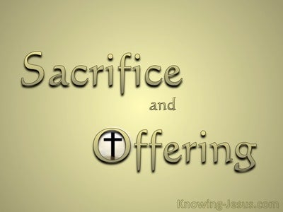 Hebrews 10:5 Sacrifice And Offering (devotional)01:09 (gold)