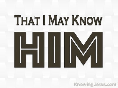 Philippians 3:10 That I May Know Him (devotional)04:23 (white)
