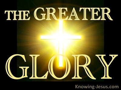 Haggai 2:9 The Greater Glory (devotional)03:02 (brown)