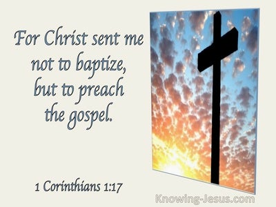 1 Corinthians 1:17 For Christ Sent Me Not To Baptize But To Preach (utmost)02:01