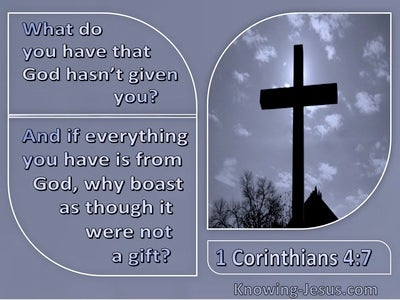 1 Corinthians 4:7 What Do You Have That God Hasn't Given You (windows)09:18