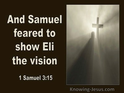 1 Samuel 3:15 Samuel Feared To Show Eli The Vision (utmost)01:30