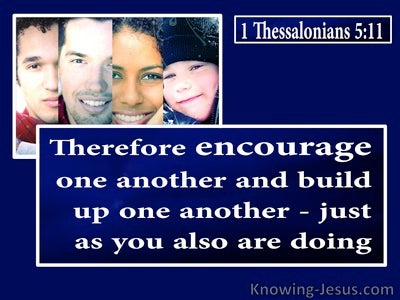 1 Thessalonians 5:11  Encourage And Build Up Each Other (blue)