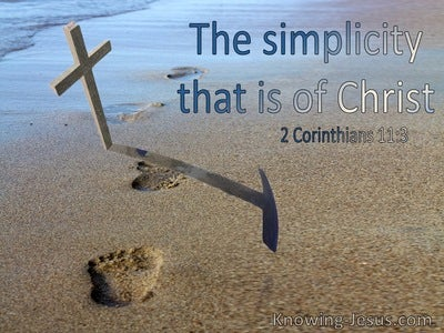 2 Corinthians 11:3 The Simplicity That Is Of Christ (utmost)09:14
