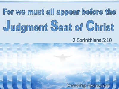 2 Corinthians 5:10 For We Must All Appear Before The Judgement Seat Of Christ (utmost)03:16