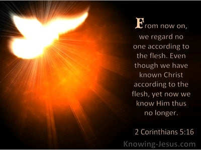 2 Corinthians 5:16 We Regard No One According To The Flesh (windows)06:14