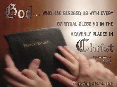 Ephesians 1:3 He Has Blessed Us With Every Spiritual Blessing In Heavenly Places In Christ (brown)