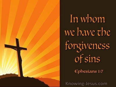 Ephesians 1:7 In Whom We Have The Forgiveness Of Sins (utmost)11:20