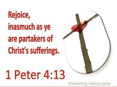 1 Peter 4:13 Rejoice That Ye Are Partakers In Christ's Sufferings (utmost)11:05