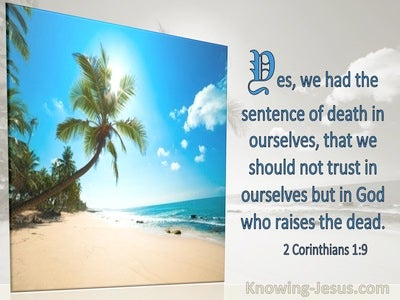 2 Corinthians 1:9 We Should Not Trust In Ourselves But In God Who Raises The Dead (windows)07:01