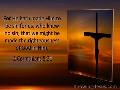 2 Corinthians 5:21 He Made Him To Be Sin For Us Who Knew No Sin (utmost)10:07