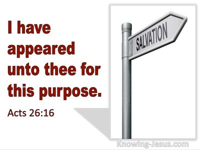 Acts 26:16 I Have Appeared Unto Thee For This Purpose (utmost)01:24