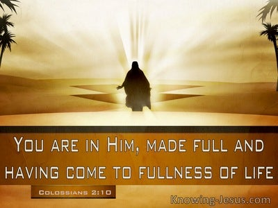 Colossians 2:10 Your Are In Him Made Full And Having Come To Fullnesss Of Life (windows)03:10