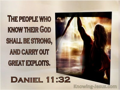 Daniel 11:32 The People Who Know Their God Shall Be Strong And Carry Out Great Exploits (windows)08:22