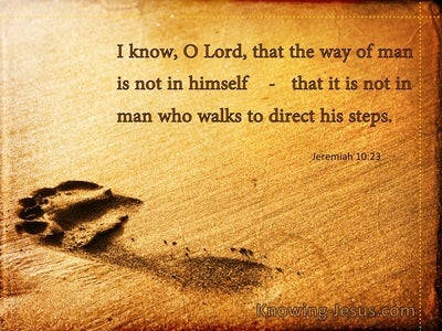 Jeremiah 10:23 The Way Of Man Is Not In Himself (brown)