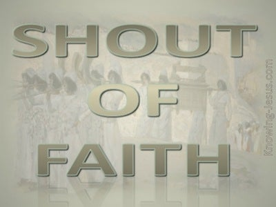Joshua 6:5  Shout Of Faith (gray)