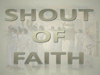 Joshua 6:5  Shout Of Faith (gray)