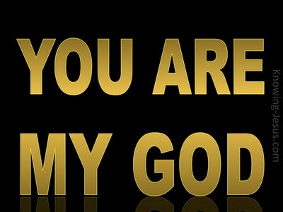 Psalm 118:28 You  Are My God (gold)