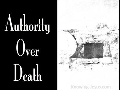 John 10:18 Authority over DEATH (black)