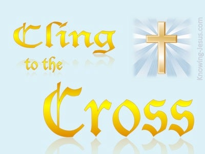 Cling To The Cross (blue)