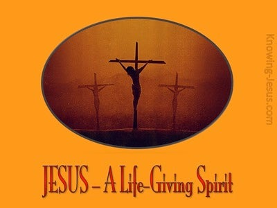 JESUS - A Life Giving Spirit (orange)