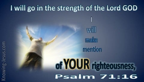 Psalm 71:16 Go in the Strength of God (blue)