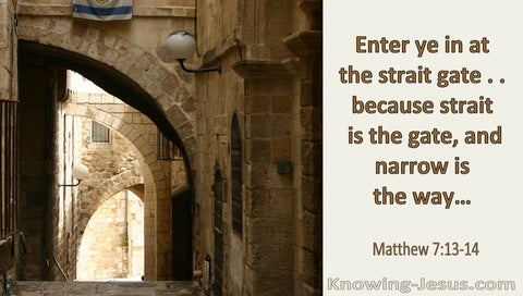 Matthew 7:13,14 Enter In At The Strait Gate (utmost)07:07
