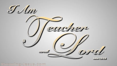 John 13:13 I Am Teacher And Lord (gray)