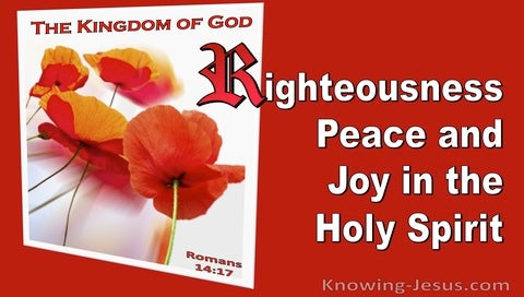 Romans 14:17 Righteousness Peace And Joy In The Holy Spirit (red)