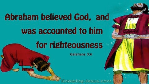 Galatians 3:6 Abraham Believed God  Accounted As Righteousness (aqua)