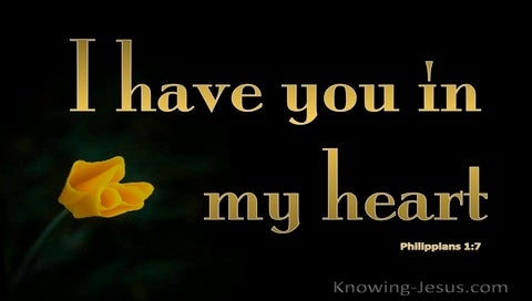 Philippians 1:7 I Have You In My Heart (black)