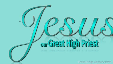 Hebrews 4:14 Jesus, Our Great High Priest (green)