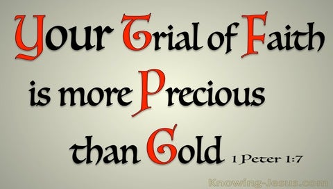 1 Peter 1:7 The Trial Of Your Faith Is More Precious Than Gold (red)