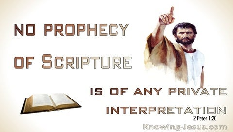 2 Peter 1:20 No Prophecy Of Scripture Is Of Private Interpretation (white)