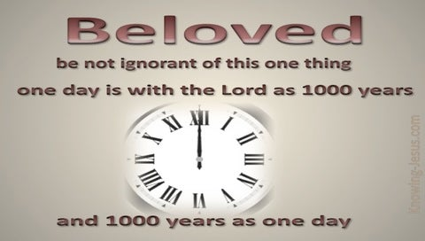 2 Peter 3:8 1000 years is as 1 day (beige)