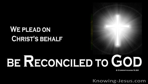 2 Corinthians 5:20 Reconciled To God (devotional)09:02 (white)
